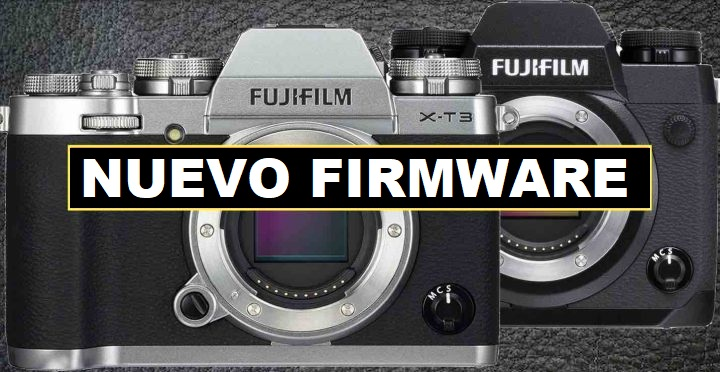 Fujifilm actualiza el Firmware de la X-T3 y la X-H1
